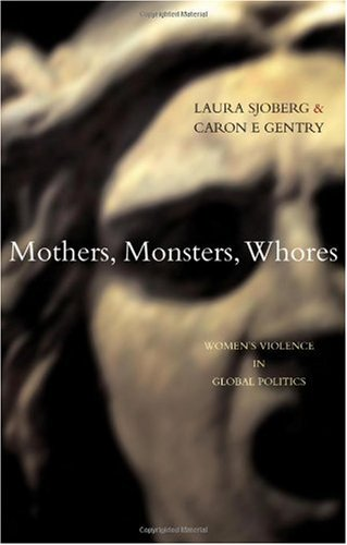 Mothers, Monsters, Whores Women's Violence in Global Politics  2007 edition cover