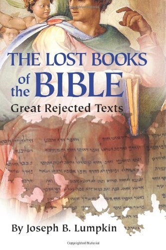 Lost Book of the Bible The Great Rejected Texts  2009 9781933580661 Front Cover