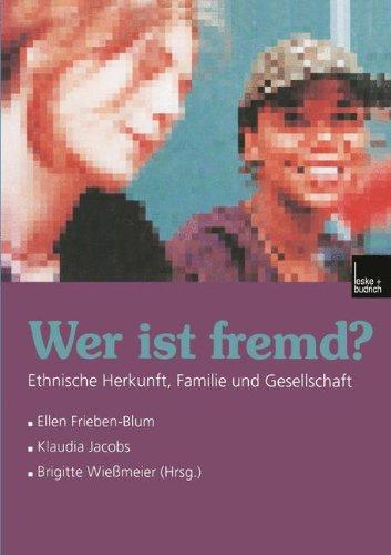 Wer Ist Fremd?: Ethnische Herkunft, Familie Und Gesellschaft  2012 9783810025661 Front Cover