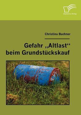 Gefahr Altlast Beim Grundst�ckskauf   2007 9783836654661 Front Cover