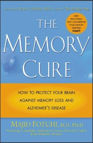 Memory Cure How to Protect Your Brain Against Memory Loss and Alzheimer's Disease  2004 9780071433662 Front Cover