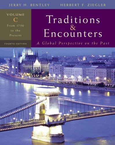 Traditions and Encounters, Volume C A Global Perspective on the Past: from 1750 to the Present 4th 2008 edition cover