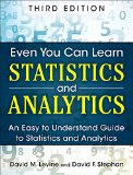 Even You Can Learn Statistics and Analytics An Easy to Understand Guide to Statistics and Analytics 3rd 2015 edition cover