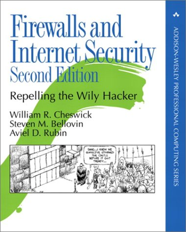 Firewalls and Internet Security Repelling the Wily Hacker 2nd 2003 (Revised) edition cover