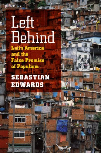 Left Behind Latin America and the False Promise of Populism  2012 edition cover