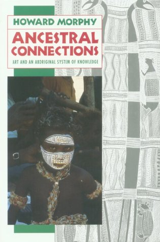 Ancestral Connections Art and an Aboriginal System of Knowledge  1991 edition cover