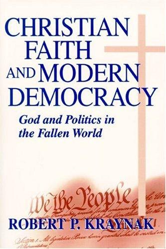 Christian Faith and Modern Democracy God and Politics in the Fallen World  2001 edition cover
