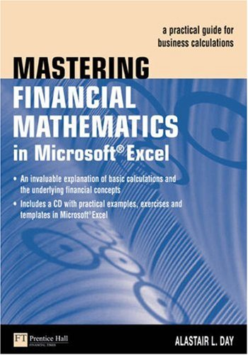 Mastering Financial Mathematics in Microsoft Excel A Practical Guide for Business Calculations  2005 9780273688662 Front Cover