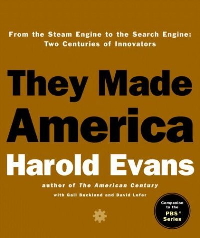 They Made America From the Steam Engine to the Search Engine - Two Centuries of Innovators  2004 edition cover