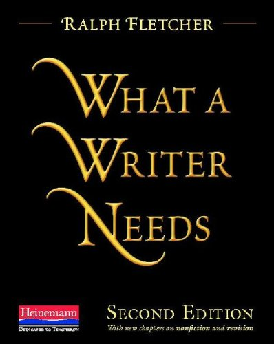 What a Writer Needs, Second Edition  2nd 2013 edition cover