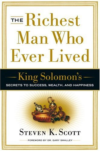 Richest Man Who Ever Lived King Solomon's Secrets to Success, Wealth, and Happiness N/A edition cover
