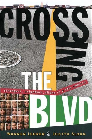 Crossing the Blvd Strangers Neighbors and Aliens in a New America  2003 edition cover