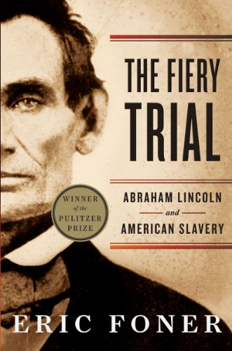 Fiery Trial Abraham Lincoln and American Slavery  2012 edition cover