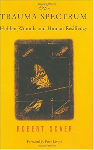 Trauma Spectrum Hidden Wounds and Human Resiliency  2005 edition cover