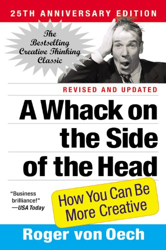 Whack on the Side of the Head How You Can Be More Creative  2008 edition cover