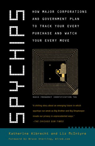 Spychips How Major Corporations and Government Plan to Track Your Every Purchase and Watch Your Every Move N/A edition cover