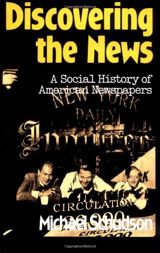 Discovering the News A Social History of American Newspapers  2001 edition cover