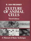 Culture of Animal Cells A Manual of Basic Technique 3rd 1993 edition cover