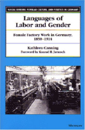 Languages of Labor and Gender Female Factory Work in Germany, 1850-1914  2002 9780472087662 Front Cover