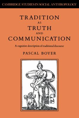 Tradition as Truth and Communication A Cognitive Description of Traditional Discourse  2006 9780521024662 Front Cover