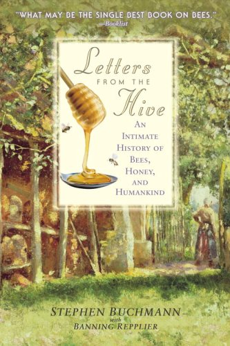 Letters from the Hive An Intimate History of Bees, Honey, and Humankind N/A 9780553382662 Front Cover