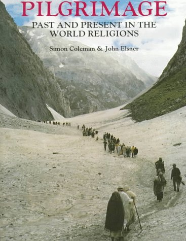 Pilgrimage Past and Present in the World Religions  1995 (Reprint) edition cover