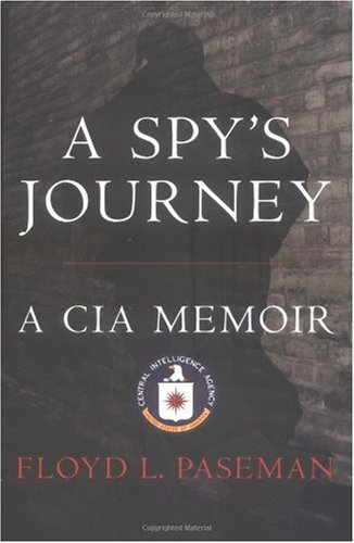 Spy's Journey A CIA Memoir  2005 (Revised) edition cover