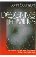 Designing Families The Search for Self and Community in the Information Age 2nd 1999 9780761985662 Front Cover