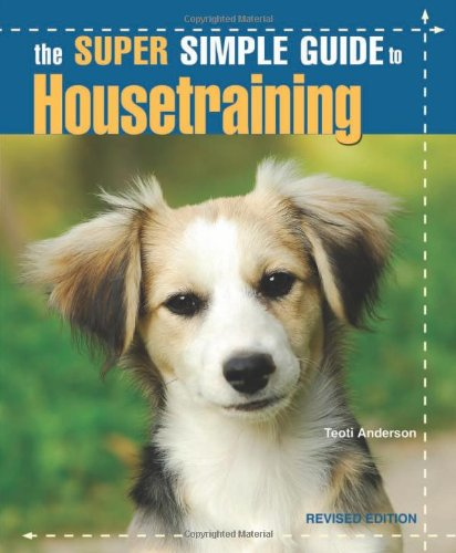 Super Simple Guide to Housetraining  2nd 2004 edition cover