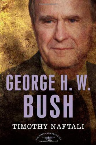 George H. W. Bush The 41st President, 1989-1993  2007 (Revised) edition cover