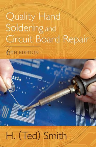 Quality Hand Soldering and Circuit Board Repair  6th 2013 edition cover