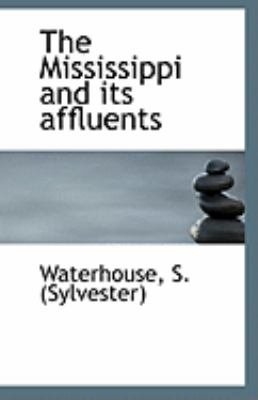 Mississippi and Its Affluents  N/A 9781113284662 Front Cover