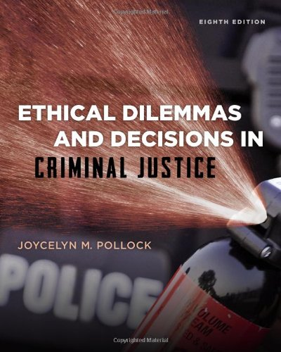Ethical Dilemmas and Decisions in Criminal Justice:   2013 edition cover