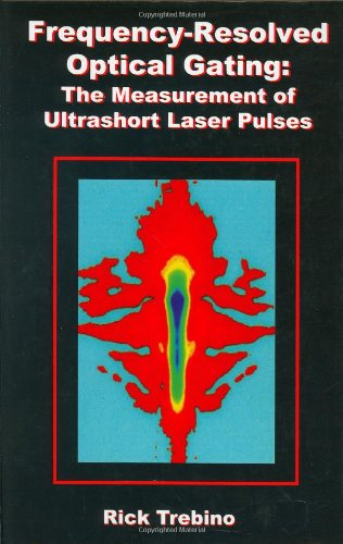 Frequency-Resolved Optical Gating The Measurement of Ultrashort Laser Pulses  2000 9781402070662 Front Cover