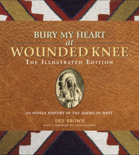 Bury My Heart at Wounded Knee Indian History of the American West N/A edition cover