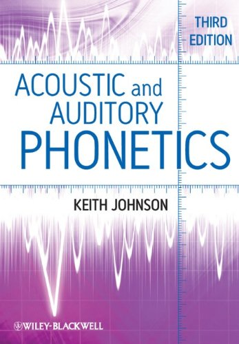 Acoustic and Auditory Phonetics  3rd 2011 9781405194662 Front Cover