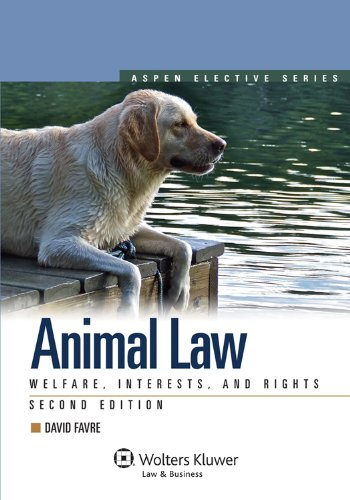 Animal Law Welfare, Interests, and Rights 2nd 2011 (Revised) edition cover