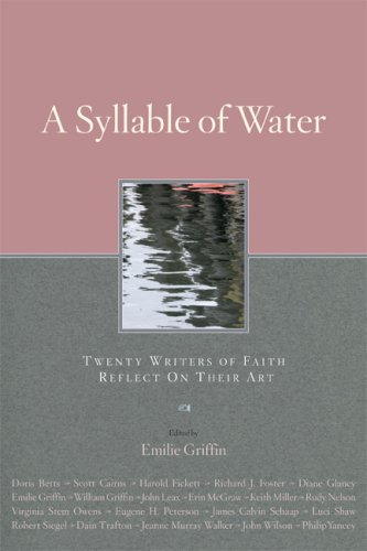 Syllable of Water Twenty Writers of Faith Reflect upon Their Art  2008 edition cover