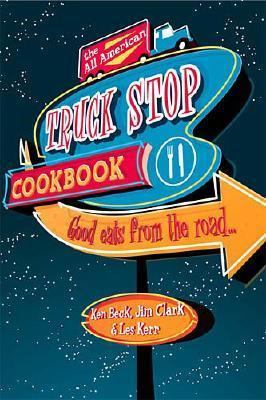All-American Truck Stop Cookbook   2002 9781558539662 Front Cover