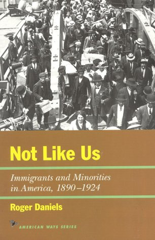 Not Like Us Immigrants and Minorities in America, 1890-1924  1997 edition cover