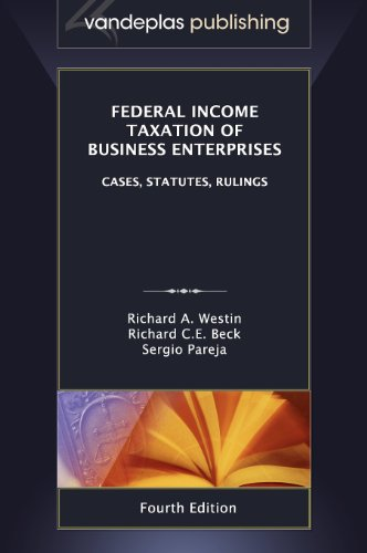 Federal Income Taxation of Business Enterprises Cases, Statutes, Rulings N/A edition cover