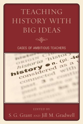Teaching History with Big Ideas Cases of Ambitious Teachers  2010 edition cover