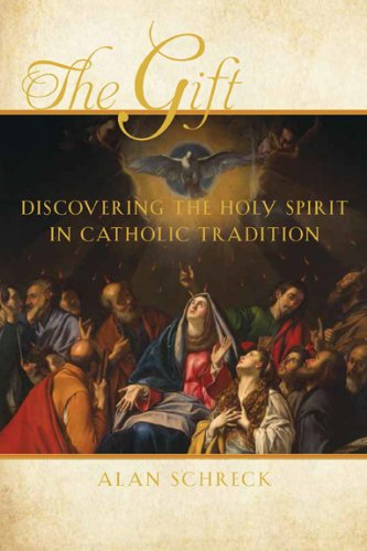 Gift Discovering the Holy Spirit in Catholic Tradition N/A edition cover