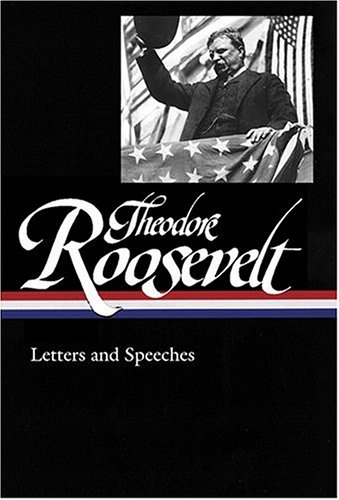 Theodore Roosevelt Letters and Speeches  2004 edition cover