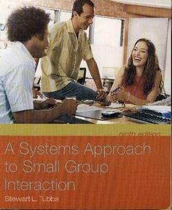 Systems Approach to Small Group Interaction 9th 2007 edition cover