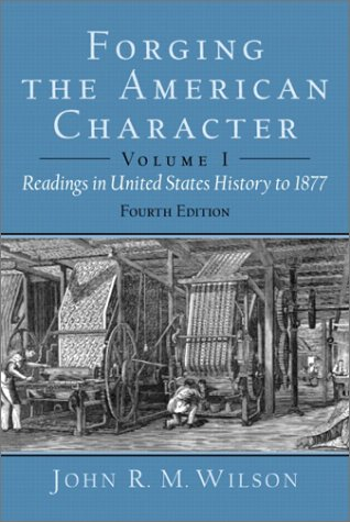 Forging the American Character Readings in United States History since 1865 4th 2003 (Revised) edition cover