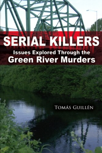 Serial Killers Issues Explored Through the Green River Murders  2007 edition cover