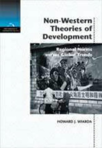 Non-Western Theories of Development Regional Norms Versus Global Trends  1999 edition cover