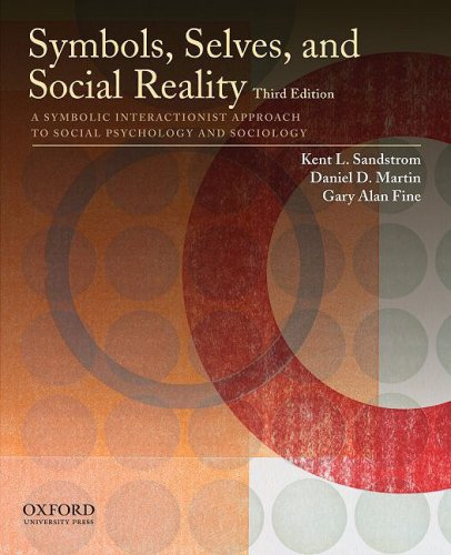Symbols, Selves, and Social Reality A Symbolic Interactionist Approach to Social Psychology and Sociology 3rd 2010 9780195385663 Front Cover
