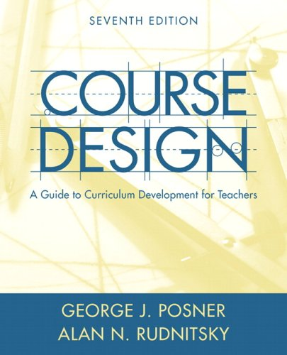 Course Design A Guide to Curriculum Development for Teachers 7th 2006 (Revised) 9780205457663 Front Cover